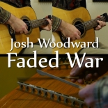 "Josh Woodward ""Faded War"""